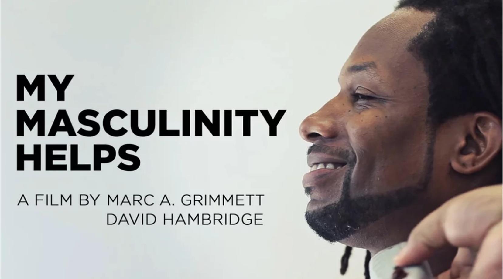 Documentary film presentation of 'My Masculinity Helps'