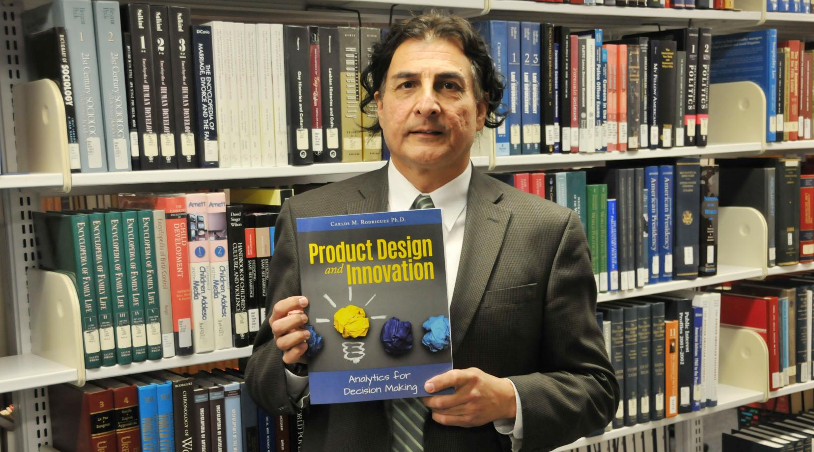 <p>The DSU College of Business&#039; Dr. Carlos Rodriguez has authored a new book on product design and innovation that reflect the intellectual fruits that be expected from the COB&#039;s Center for the Study of Innovative Management, of which he is the director.</p>